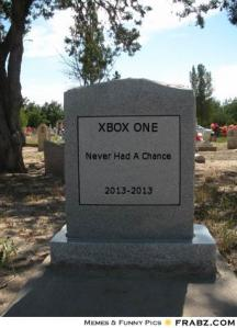 frabz-XBOX-ONE-Never-Had-A-Chance-20132013-232a44